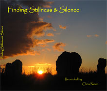 Finding Stillness & Silence (Recorded by Chris Noon)