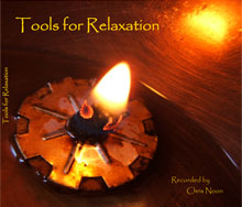 Tools for Relaxation (Recorded by Chris Noon)